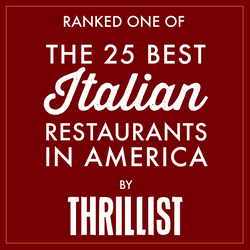 "Ranked one of ""The 25 Best Italian Restaurants in America"""